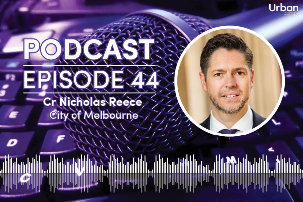 Weekly Podcast - Episode 44: Cr Nicholas Reece talks Planning within the City of Melbourne