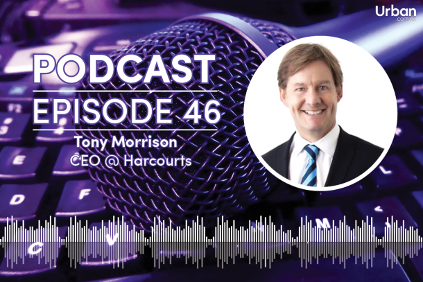 Podcast - Episode 46: Harcourts CEO Tony Morrison